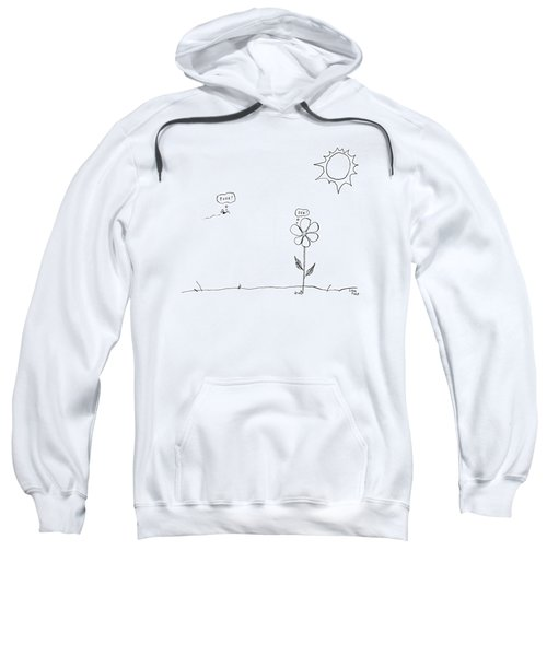 A Bee Thinking  Food! And A Flower Thinking  Sex! Sweatshirt