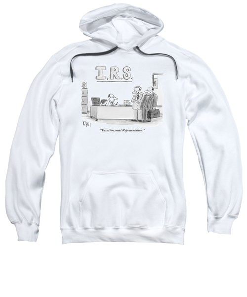 A Man Introduces A Lawyer To An Irs Agent Sweatshirt