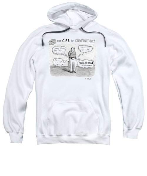 A Man Is Standing Listening To A G.p.s. Voice Sweatshirt