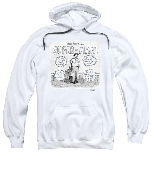 A Repair Man Is Introduced As Super-man Sweatshirt