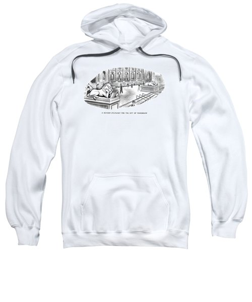 A Revised Statuary For The City Of Tomorrow Sweatshirt