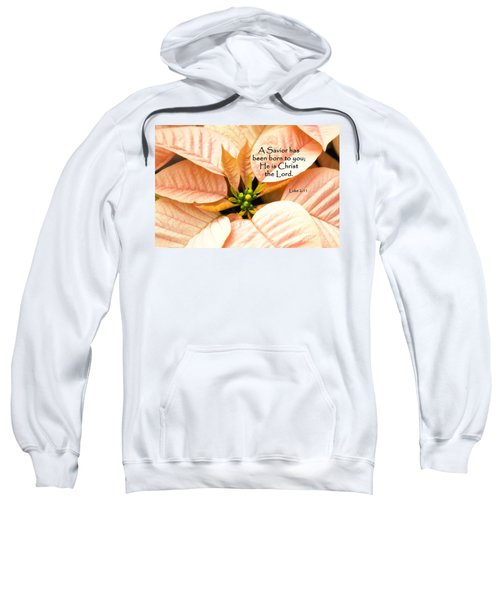 A Savior Has Been Born To You He Is Christ The Lord Sweatshirt