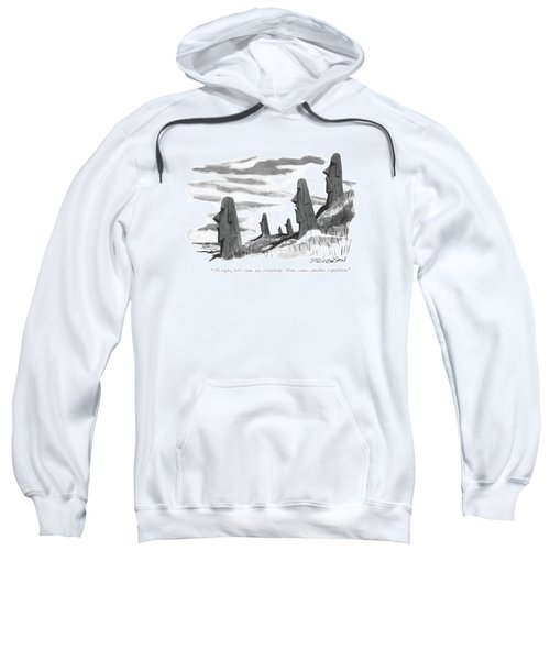 All Right, Let's Clam Up, Everybody. Here Comes Sweatshirt