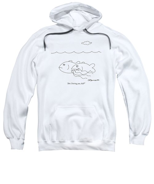 Am I Boring Sweatshirt