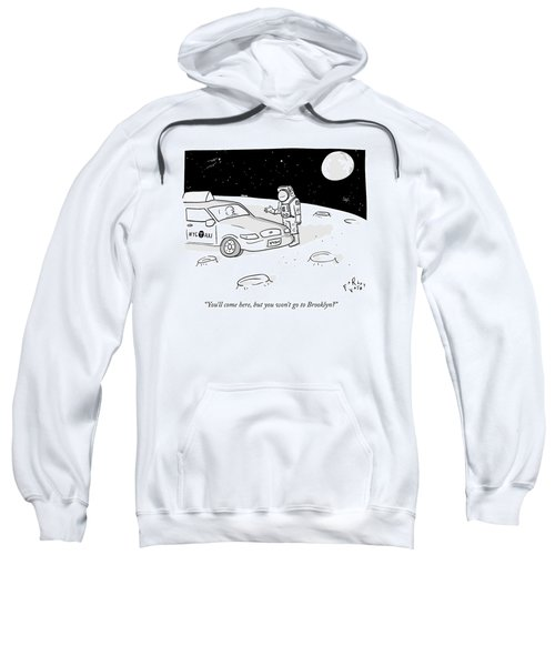 An Astronaut Says To A Taxi Cab On The Moon Sweatshirt