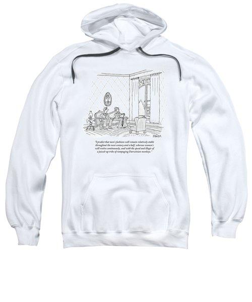 An Eighteenth Century Man Says To His Wife. Both Sweatshirt