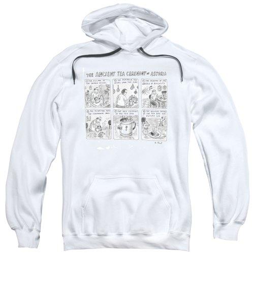 'ancient Tea Ceremony Of Astoria' Sweatshirt