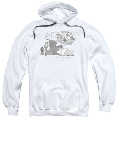Are You There Now Sweatshirt