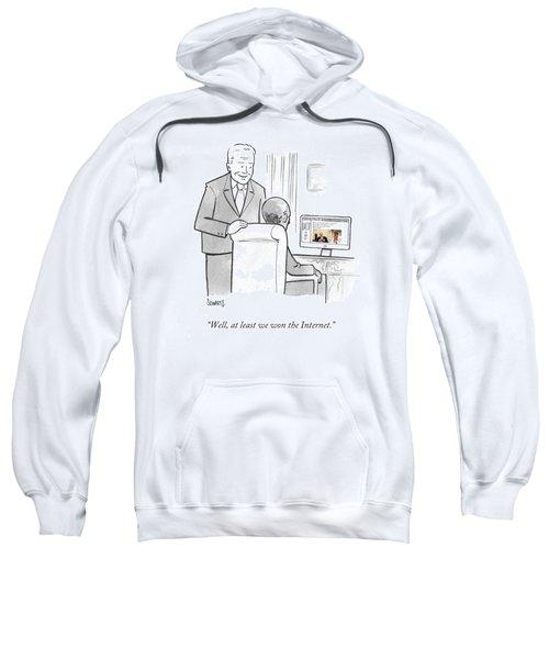 At Least We Won The Internet Sweatshirt