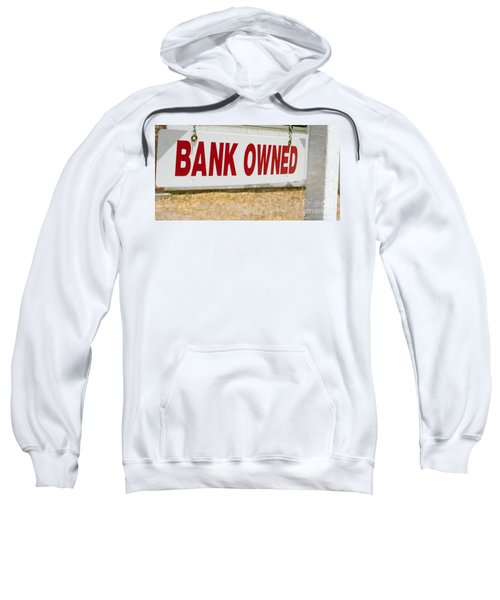 Bank Owned Real Estate Sign Sweatshirt