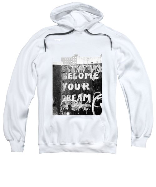 Become Your Dream Sweatshirt