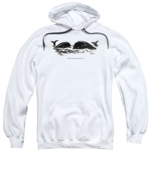 But Can They Save Themselves? Sweatshirt