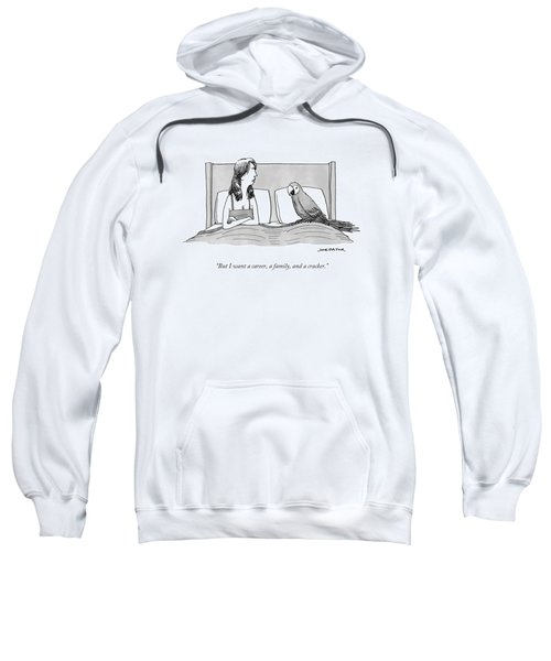 But I Want A Career Sweatshirt