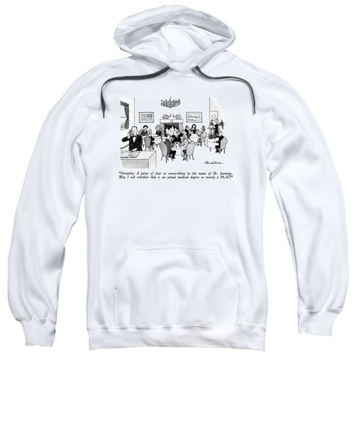 Certainly.  A Party Of Four At Seven-thirty Sweatshirt