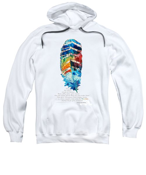 Colorful Feather Art - Cherokee Blessing - By Sharon Cummings Sweatshirt