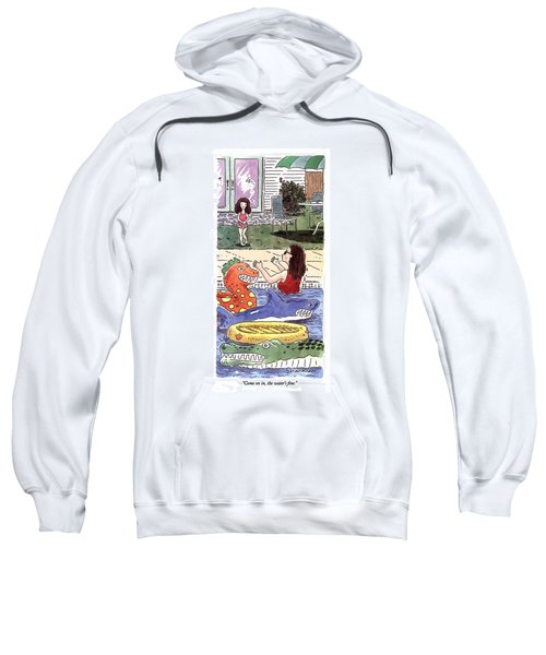 Come On In, The Water's Fine Sweatshirt