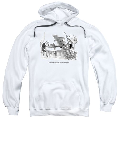 Could You Kindly Pick Up The Tempo A Bit? Sweatshirt