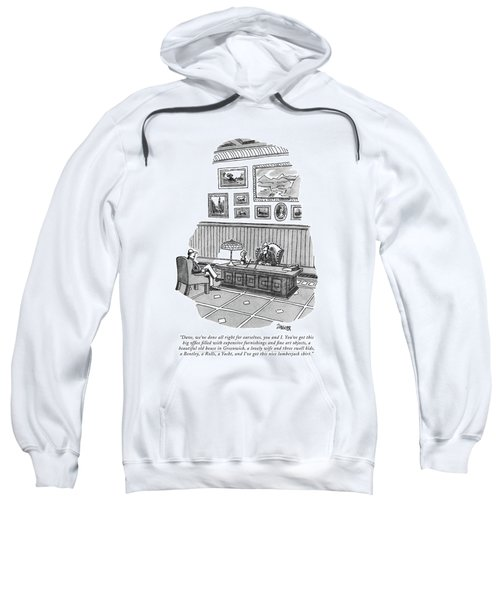 Dave, We've Done All Right For Ourselves Sweatshirt