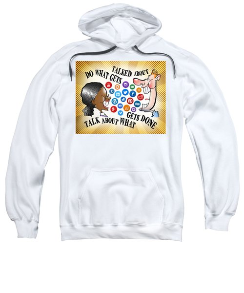 Do What Gets Talked About Sweatshirt