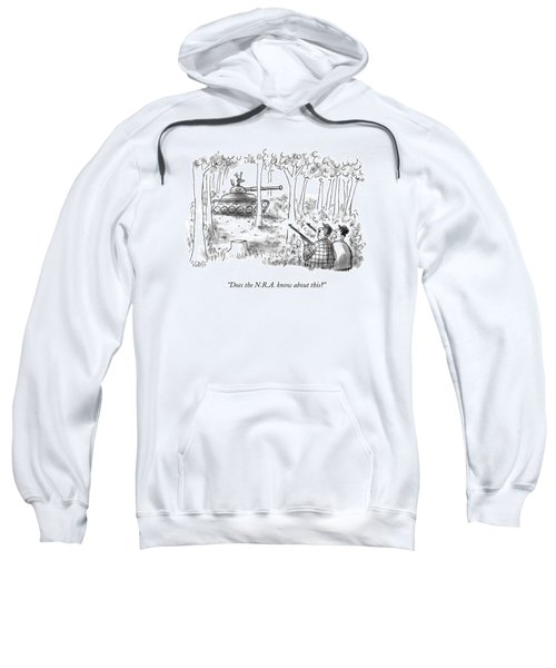 Does The N.r.a. Know About This? Sweatshirt