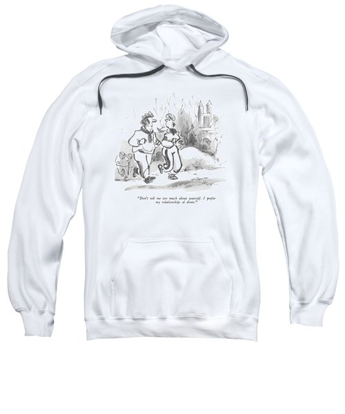 Don't Tell Me Too Much About Yourself.  I Prefer Sweatshirt