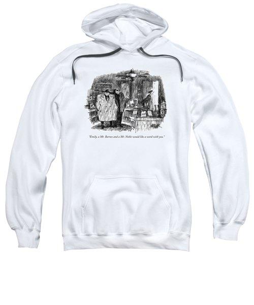 Emily, A Mr. Barnes And A Mr. Noble Would Like Sweatshirt