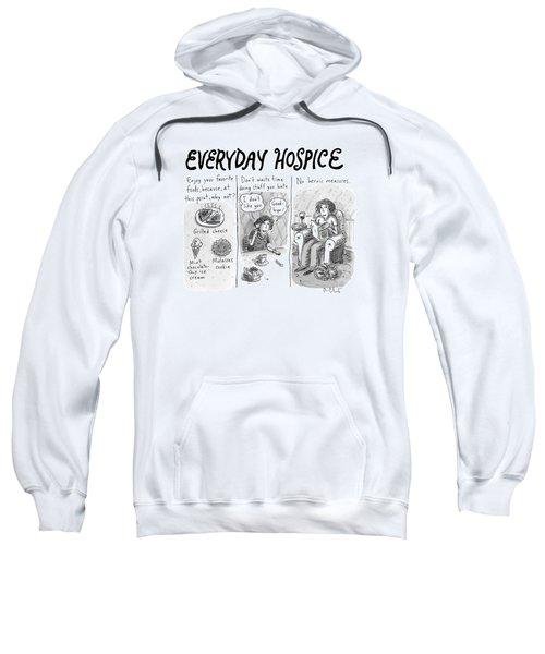 Everyday Hospice -- Excuses For Household Sweatshirt