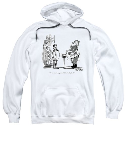 For The Last Time Sweatshirt