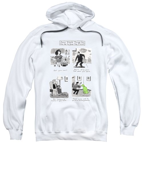 Four Simple Things You Can Do To Save The Planet Sweatshirt