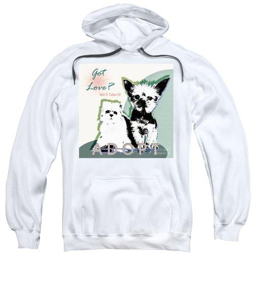 Got Love Adopt A Pet Poster Art Sweatshirt