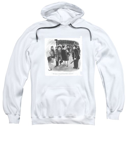 He Reports To Grand Central Palace Tomorrow Sweatshirt