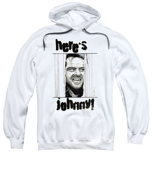 Here's Johnny Sweatshirt by Cory Still