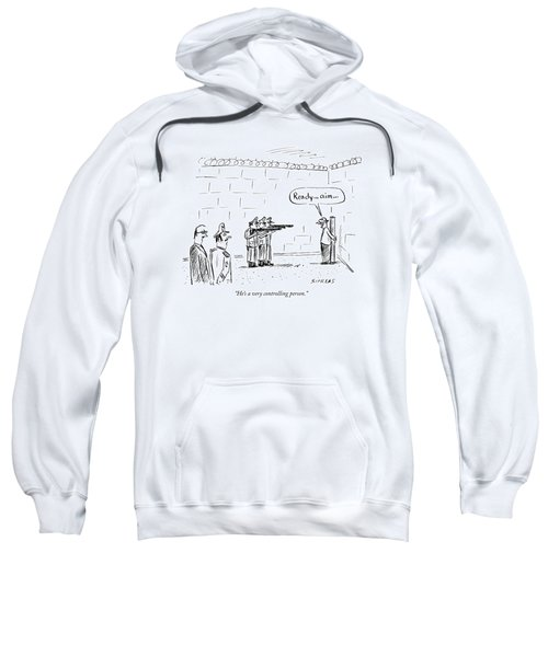 He's A Very Controlling Person Sweatshirt