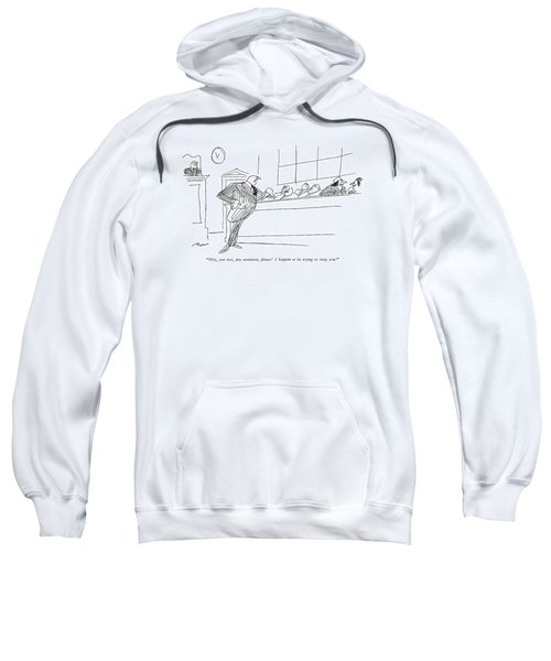 Hey, You Two, Pay Attention, Please!  I Happen Sweatshirt