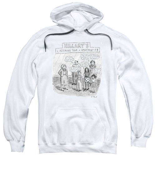 'hillary's Listening Tour Of Apartment 8-b' Sweatshirt by Roz Chast