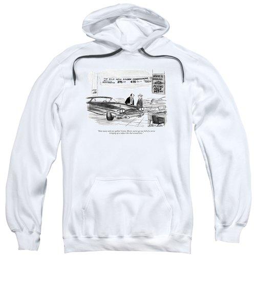 How Many Miles Per Gallon! Listen Sweatshirt