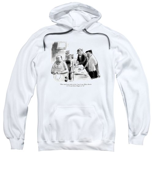 How Much You Want To Bet Sweatshirt