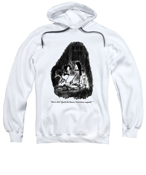How's This?  'quoth The Raven Sweatshirt