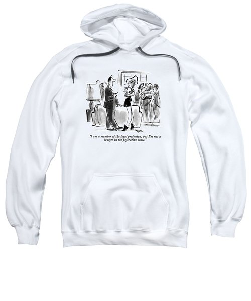 I Am A Member Of The Legal Profession Sweatshirt