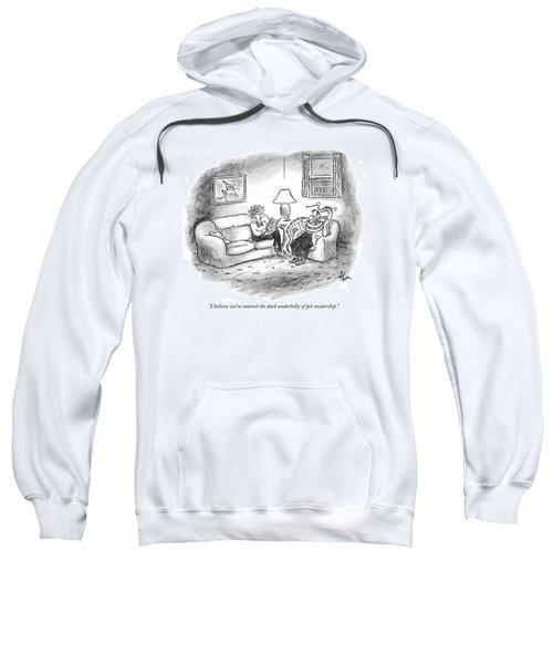 I Believe We've Entered The Dark Underbelly Sweatshirt