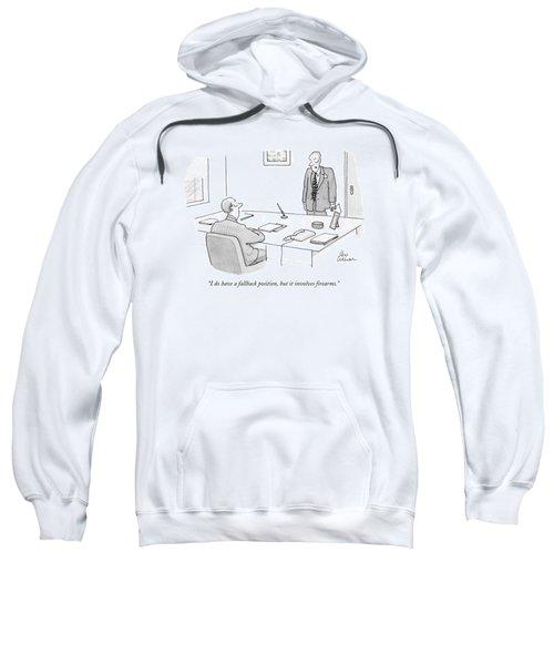 I Do Have A Fallback Position Sweatshirt