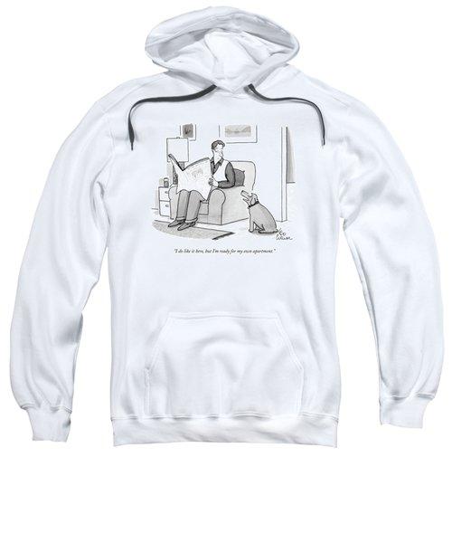 I Do Like It Here Sweatshirt