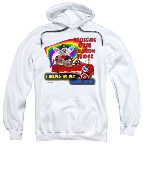 I Helped My Pet Cross Rainbow Bridge Sweatshirt