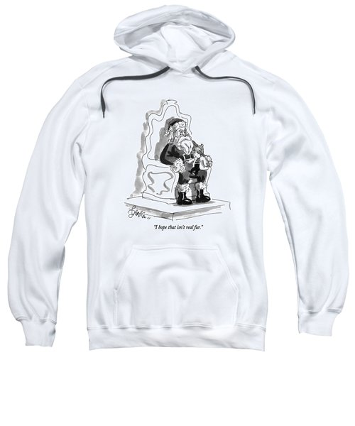 I Hope That Isn't Real Fur Sweatshirt