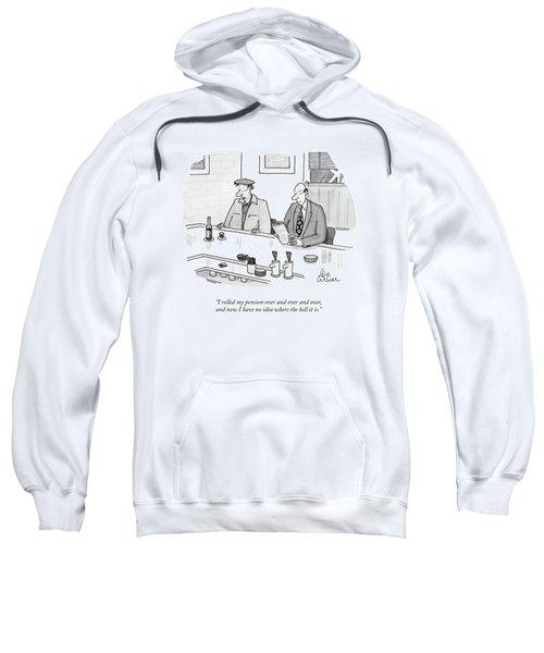 I Rolled My Pension Sweatshirt