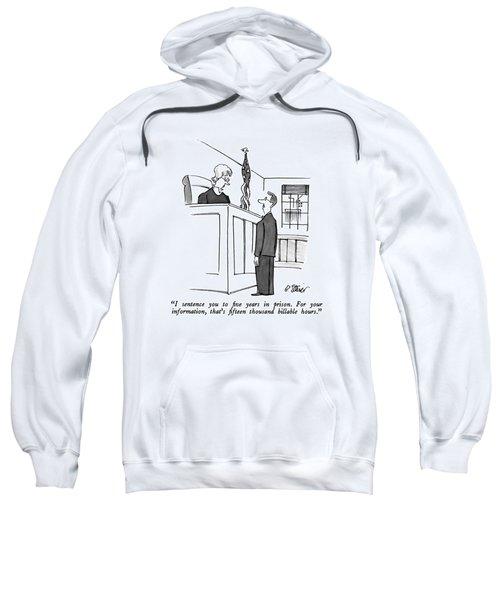 I Sentence You To Five Years In Prison Sweatshirt