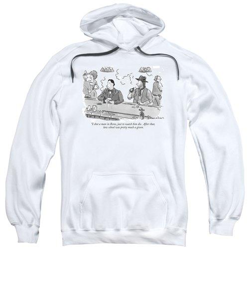 I Shot A Man In Reno Sweatshirt
