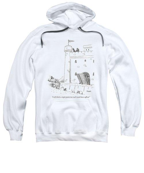 I Still Think A Simple Pedestrian Mall Sweatshirt