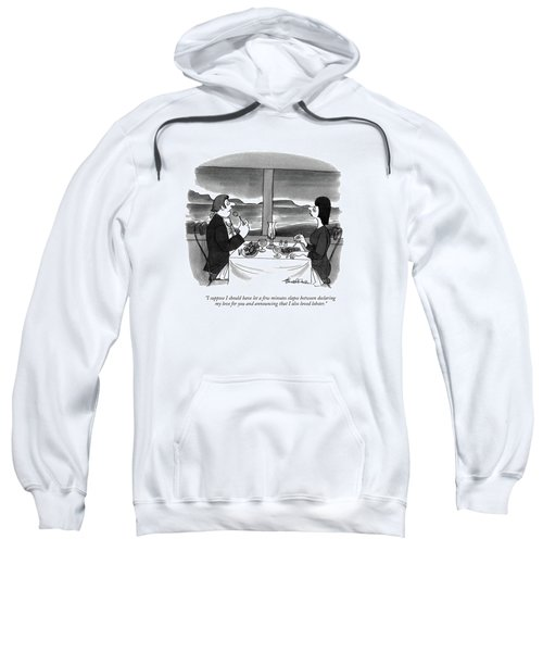I Suppose I Should Have Let A Few Minutes Elapse Sweatshirt