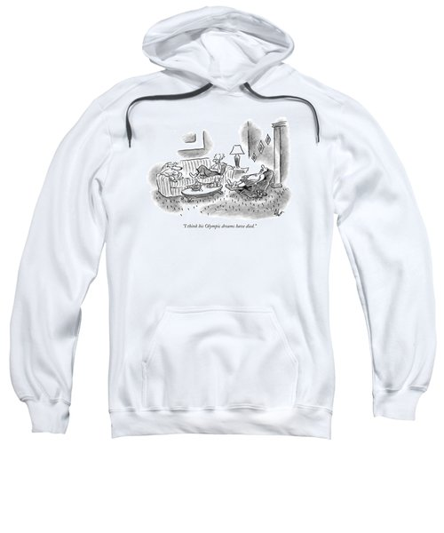 I Think His Olympic Dreams Have Died Sweatshirt